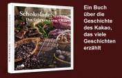 Schokolade.Das Geheimnis vom Glück - ein Reiseführer durch die Geschmackswelten des Kakao und Sensorik-Guide von Jürgen Bluhm