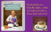 """Léa Linster: Mein Leben, meine Rezepte - von Kartoffelsuppe bis Crêpes: """"Rezepte, die meine Gäste und Kritiker lieben."""""""