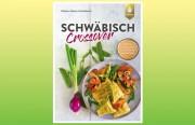 Schwäbisch Crossover - Spätzle, Maultaschen & Co. einmal um die Welt von Nileen Marie Schaldach – vermeintlich alte Rezepte launisch neu