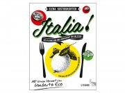 Italia - Die Italiener und ihre Leidenschaft für das Essen
