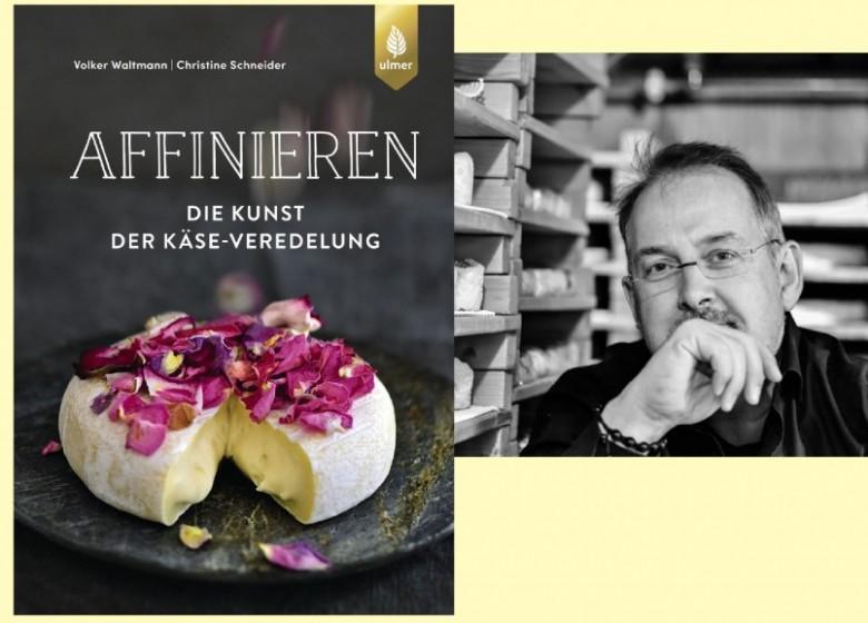 Der Affineur Volker Waltmann (im Bild) und Christine Schneider verraten in ihrem Buch interessante Gourmet-Geheimnisse - und man kann's selbst versuchen