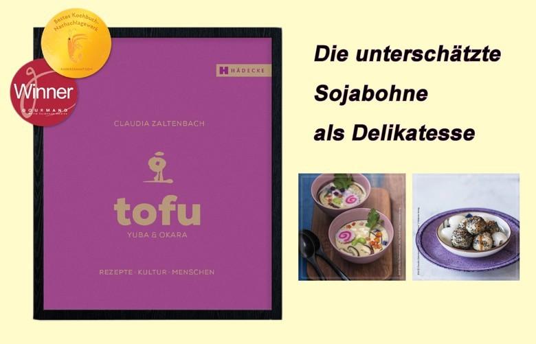tofu Yuba & Okara von Claudia Zaltenbach die Sojabohne als unterschätzte Delikatesse - ein Grundlagenwerk. Rezepte Kultur Menschen