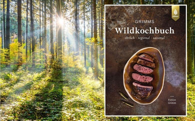 Grimms Wildkochbuch, mehr als nur Rezepte – auch viel über die Jagd sowie über Reifung und den richtigen Einkauf – mit vielen tollen Genussideen