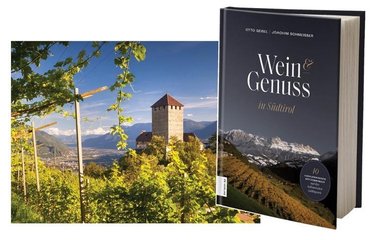 Wein & Genuss in Südtirol – von Otto Geisel und Joachim Schmeisser - ein Glücksfall in dem fast übersättigten Weinbuchmarkt