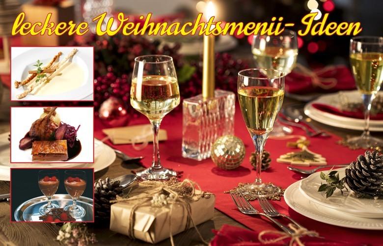 Leckere Menü-Ideen zu Weihnachten – mit Rezepten und Weintipps - von der Weißweinsuppe über Lachs, Ente, Lamm und Wild bis zur Mousse au Chocolat