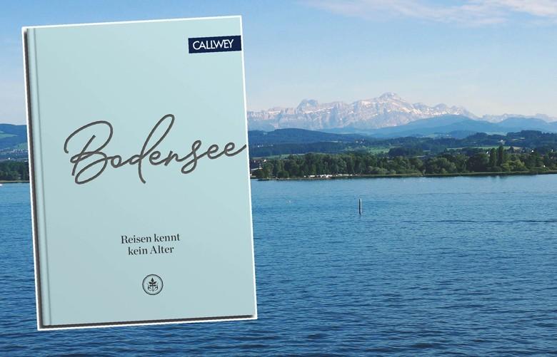 Bodensee – Best Ager Reiseführer - Reisen kennt kein Alter – von Patrick Brauns