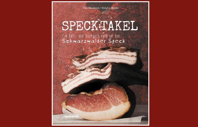 SPECK:TAKEL, Witziges, Rezeptiges und vieles mehr, ein Kult-Kochbuch rund um den Schwarzwälder Speck